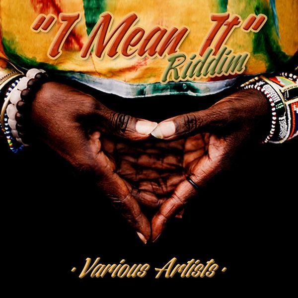 I Mean It Riddim [Uniteam Music] (2017)