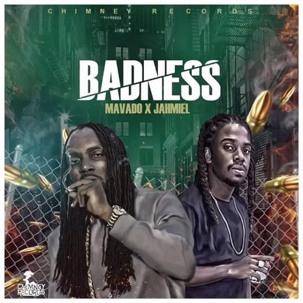 Mavado x Jahmiel - Badness (2017) Single