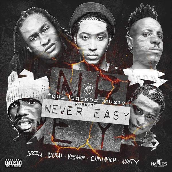 Eleigh feat. Sizzla, Vershon, Monty & Chellavich – Never Easy (2017) Single
