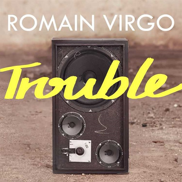 Romain Virgo - Trouble (2017) Single