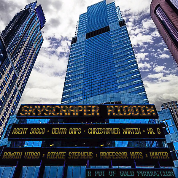 Skyscraper Riddim [Pot of Gold Production] (2017)