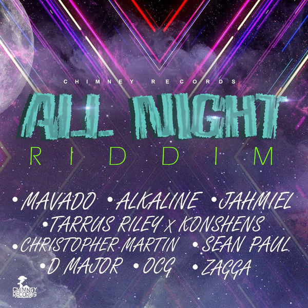 All Night Riddim [Chimney Records] (2017)