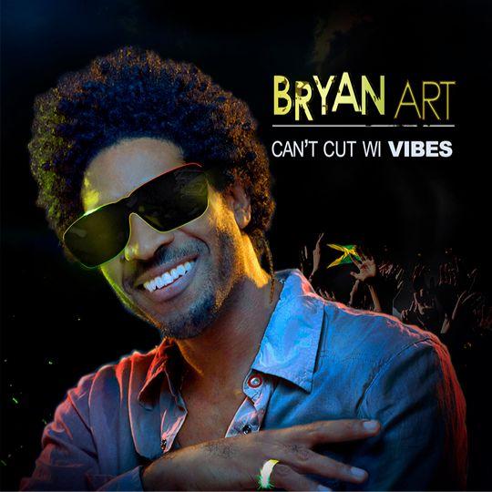 Bryan Art – Can't Cut Wi Vibes (2017) Single