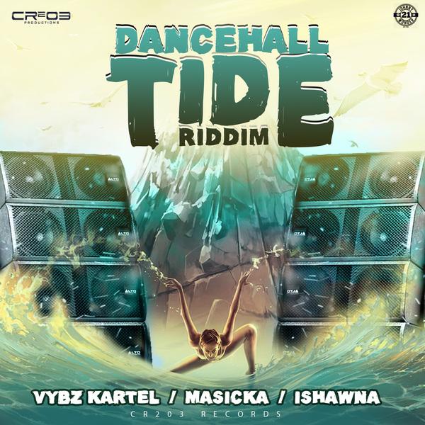 Dancehall Tide Riddim [ZJ Chrome / CR203 Records] (2017)