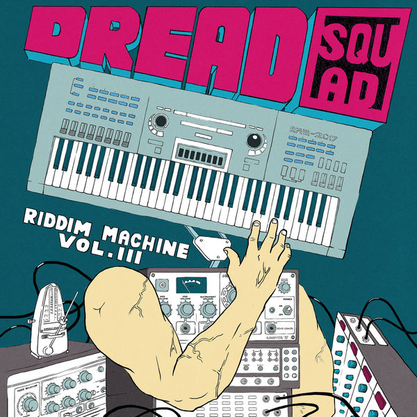 Dreadsquad – The Riddim Machine Vol. 3 (2017) Album