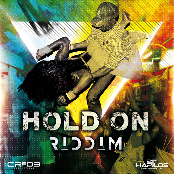 Hold On Riddim [ZJ Chrome / CR203 Records] (2017)