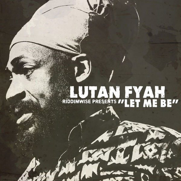 Lutan Fyah – Let Me Be (2017) Single