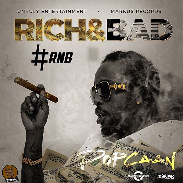 Popcaan – Rich & Bad [#RnB] (2017) Single