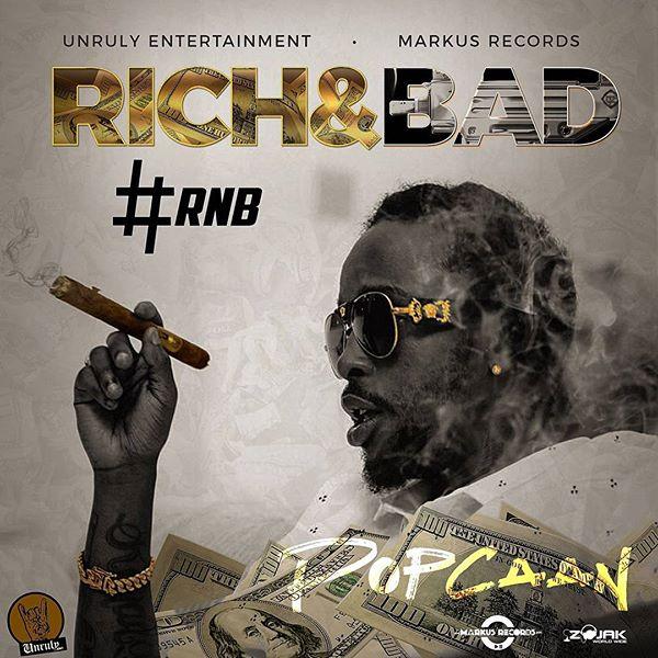 Popcaan - Rich & Bad [#RnB] (2017) Single