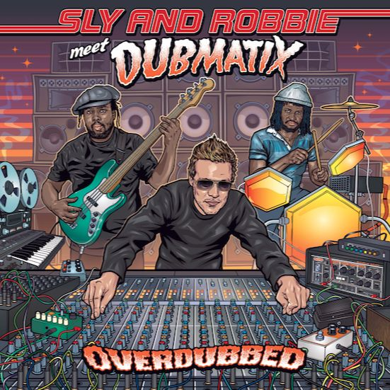 Sly & Robbie meet Dubmatix - Overdubbed (2018) Album