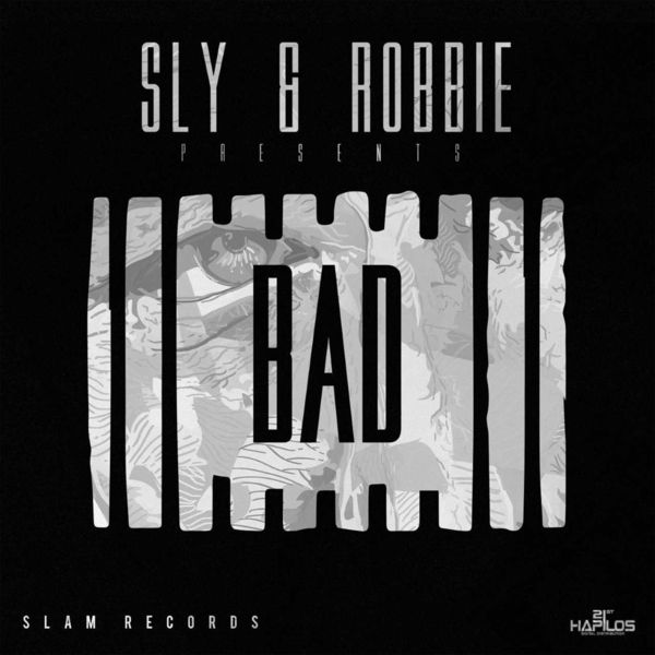 Sly & Robbie presents: Bad (2017) Album