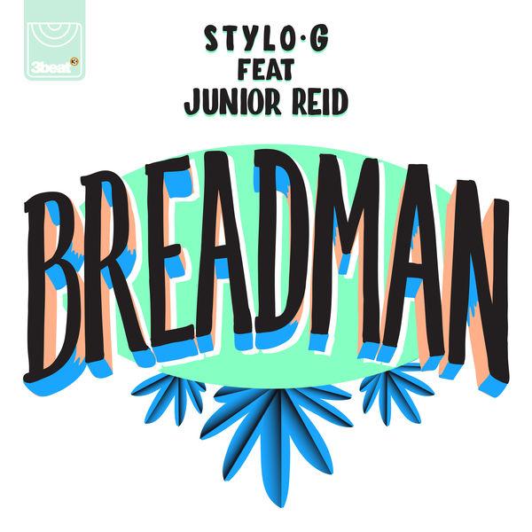 Stylo G feat. Junior Reid – Breadman (2017) Single