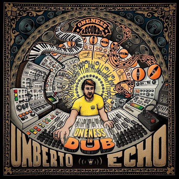 Umberto Echo – Oneness in Dub (2017) Album