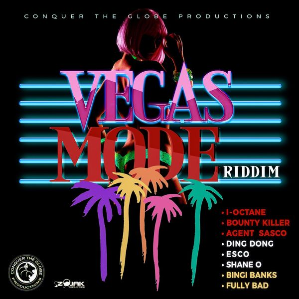 Vegas Mode Riddim [Conquer The Globe Productions] (2017)