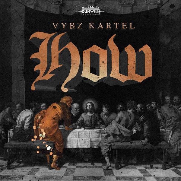 Vybz Kartel – How (2017) Single