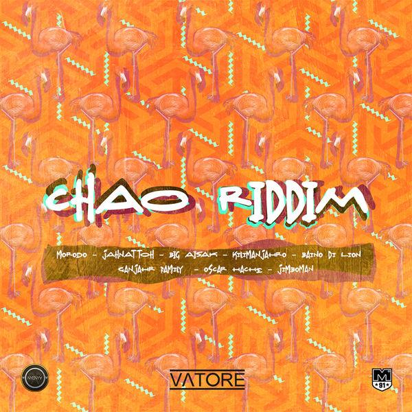 Chao Riddim [Vatore] (2017)