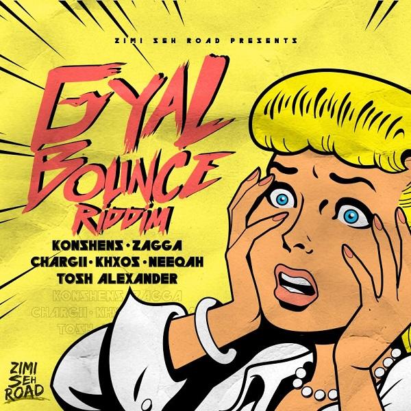 Gyal Bounce Riddim [Zimi Seh Road Entertainment] (2017)