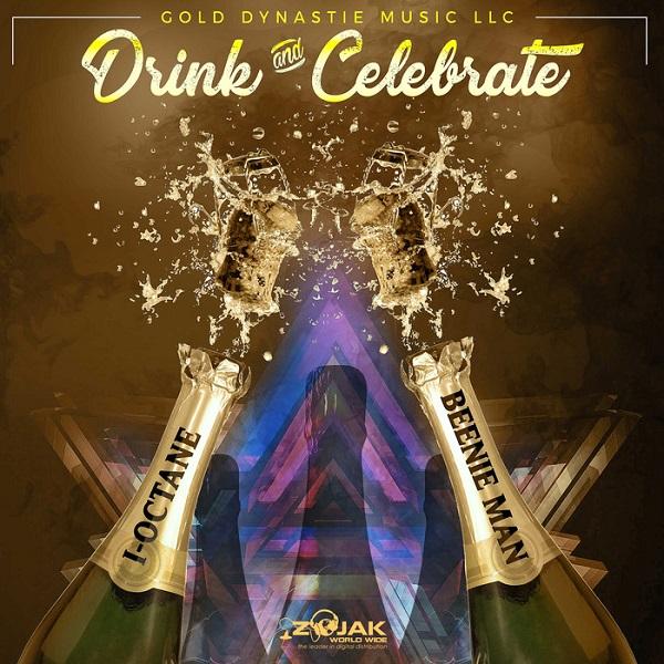 I-Octane feat. Beenie Man – Drink & Celebrate (2017) Single