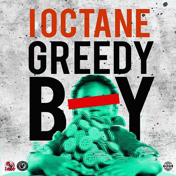 I-Octane - Greedy Boy (2018) Single