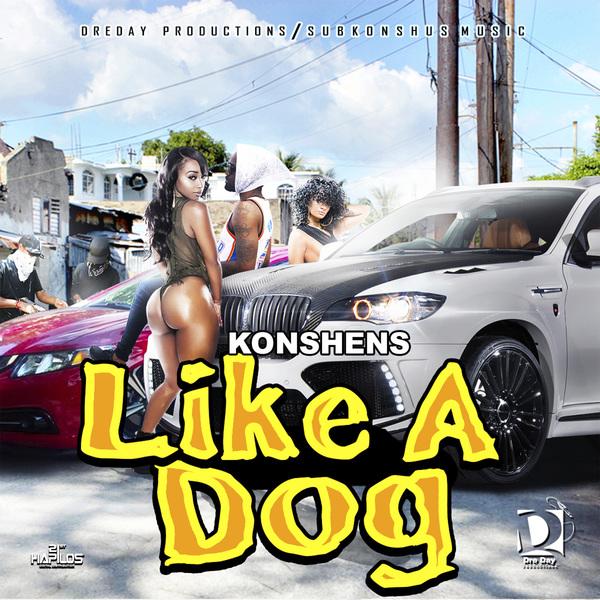 Konshens - Like A Dog (2017) Single