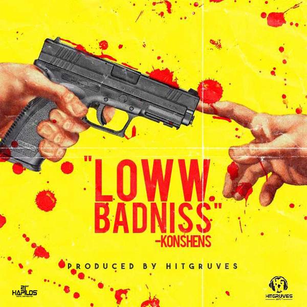 Konshens – Loww Badniss (2017) Single