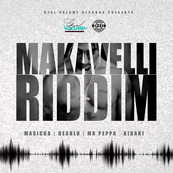 Makavelli Riddim [Gyal Volume Records] (2017)