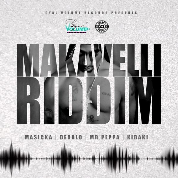 Makavelli Riddim [Gyal Volume Records] (2017)