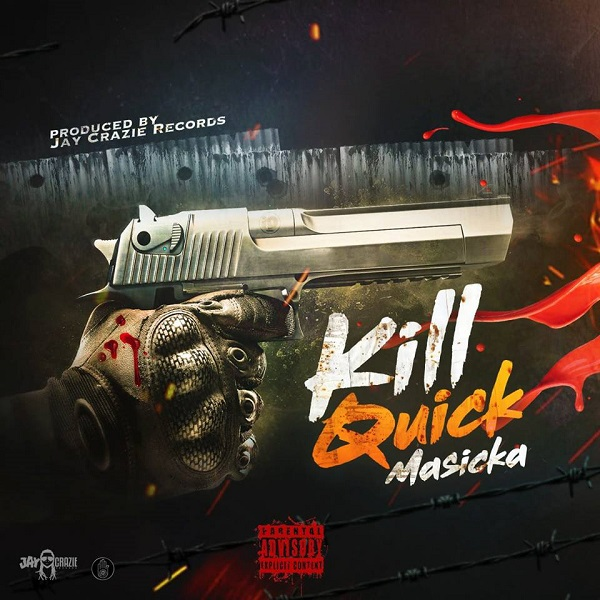 Masicka - Kill Quick (2017) Single
