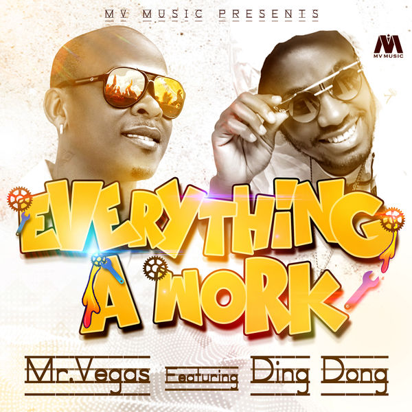 Mr. Vegas feat. Ding Dong - Everything A Work (2017) Single