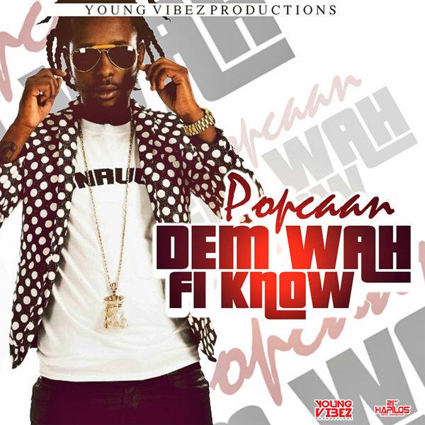 Popcaan - Dem Wah Fi Know (2017) Single