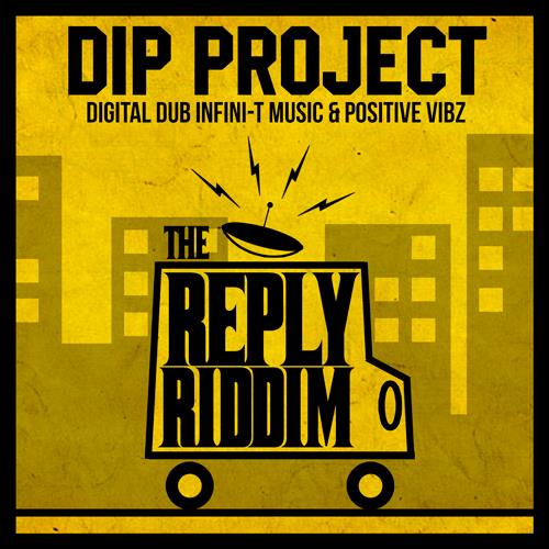 The Reply Riddim [DIP Project] (2017)