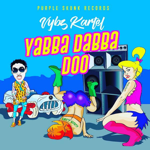 Vybz Kartel – Yabba Dabba Do (2017) Single