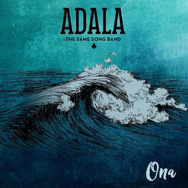 Adala & The Same Song Band - Ona (2018) EP
