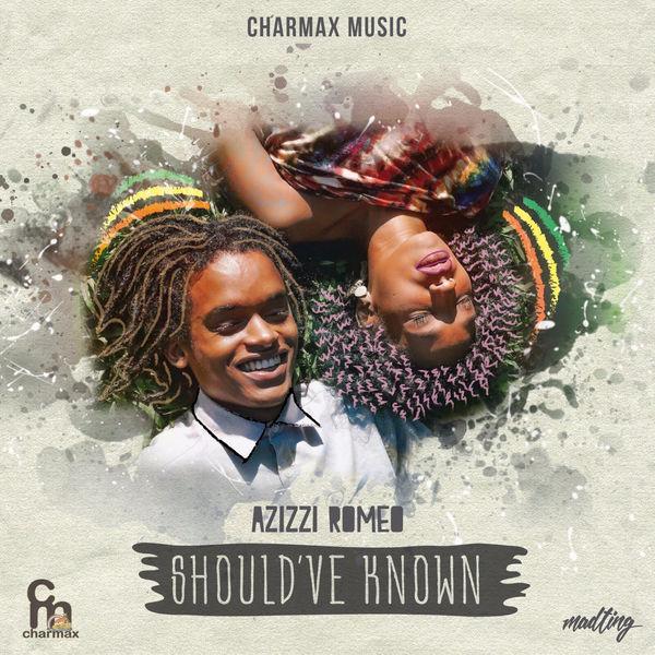 Azizzi Romeo - Should've Known (2018) Single