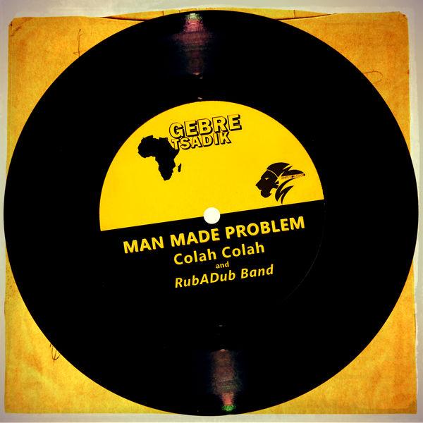 Colah Colah & RubaDub Band - Man Made Problem (2018) Single