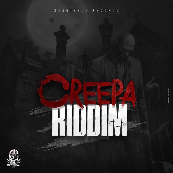 Creepa Riddim [Seanizzle Records] (2018)