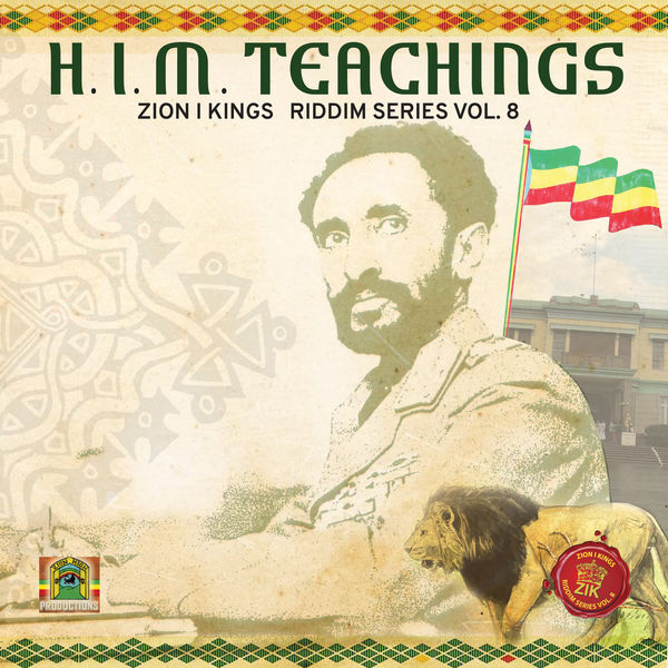 H.I.M. Teachings Riddim: Zion I Kings Riddim Series - Vol. 8 [Zion High Productions] (2018)