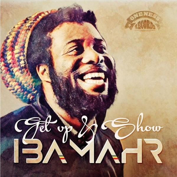 Iba Mahr – Get Up & Show (2018) EP