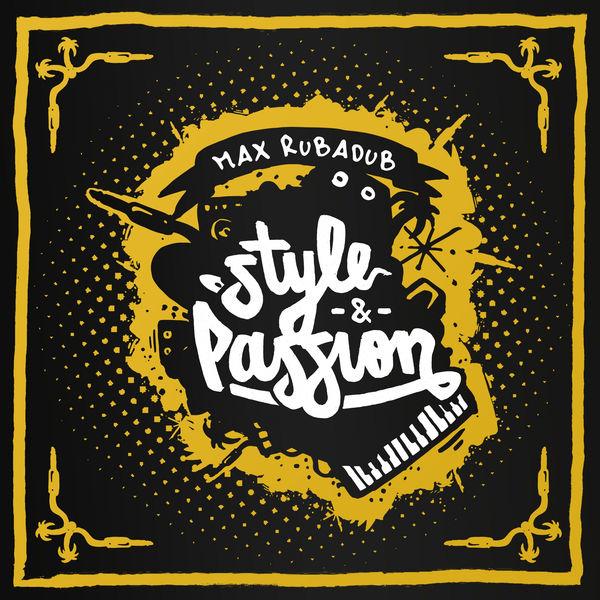 Max RubaDub – Style & Passion (2018) Album