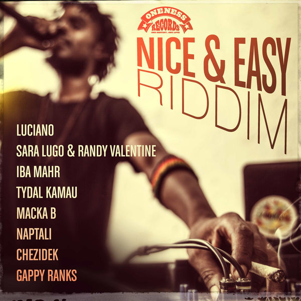 Nice & Easy Riddim [Oneness Records] (2018)