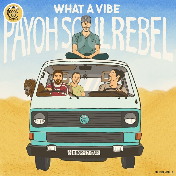 Payoh SoulRebel – What a Vibe (2018) Album