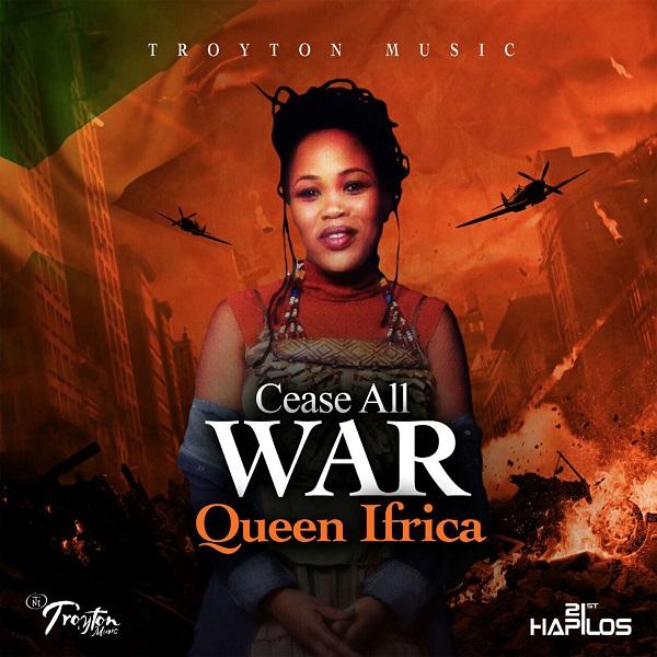 Queen Ifrica - Cease All War (2018) Single