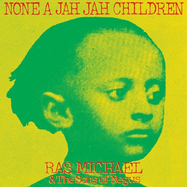 Ras Michael & The Song of Negus - None A Jah Jah Children (2018) Album