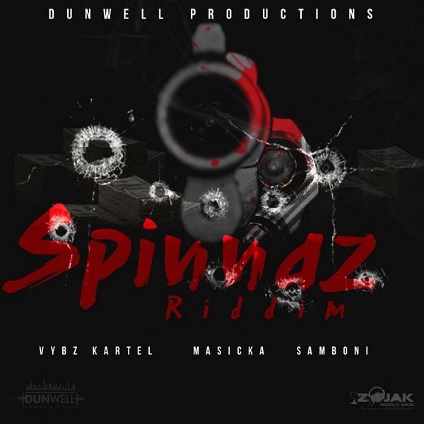Spinnaz Riddim [Dunwell Productions] (2018)