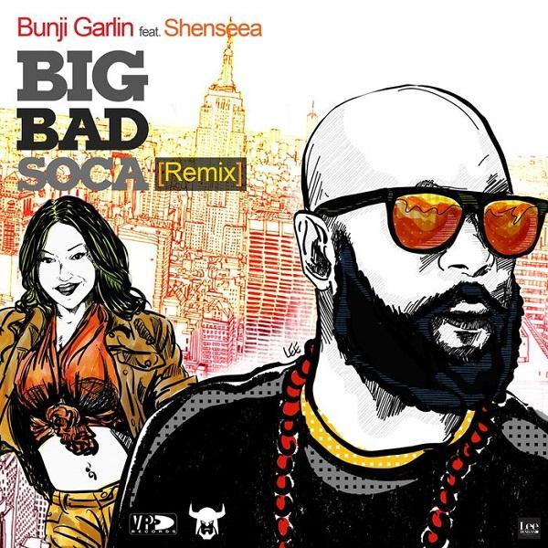Bunji Garlin feat. Shenseea - Big Bad Soca (Remix) (2018) Single