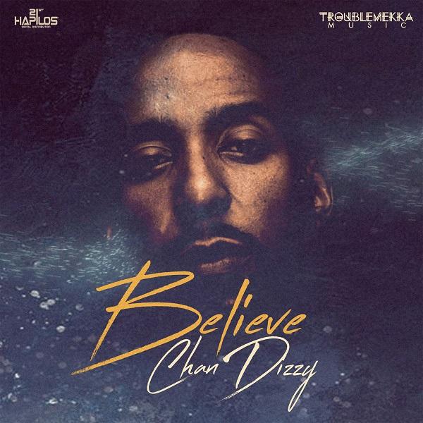 Chan Dizzy – Believe (2018) Single