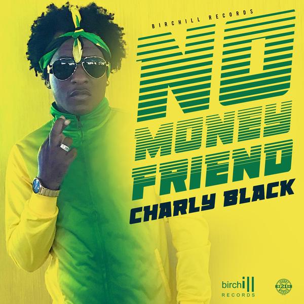 Charly Black - No Money Friend (2018) Single