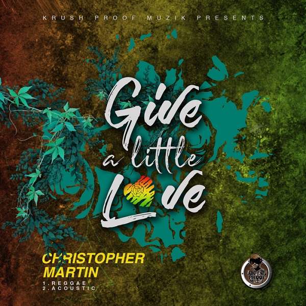 Christopher Martin - Give A Little Love (2018) Single