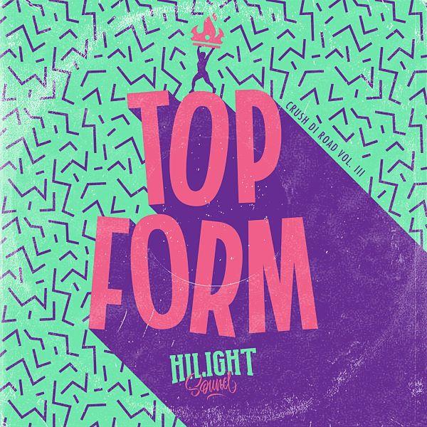 HiLight Sound presents: HiCrush Di Road Vol. 3 - Top Form (2018) Mixtape