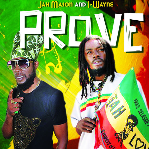 Jah Mason & I-Wayne - Prove (2018) Single